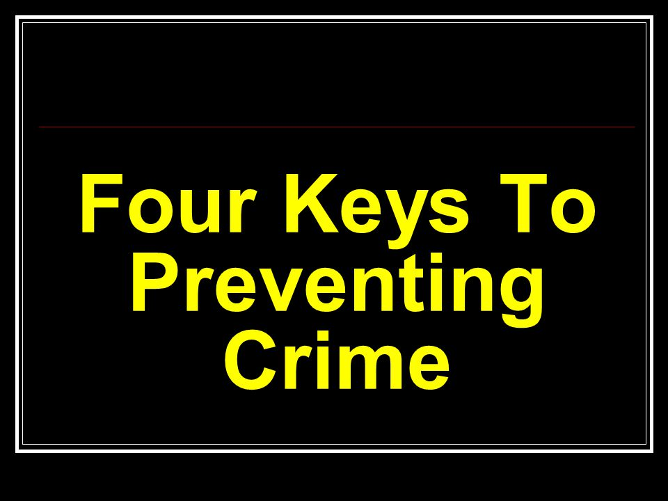 Four Keys To Preventing Crime