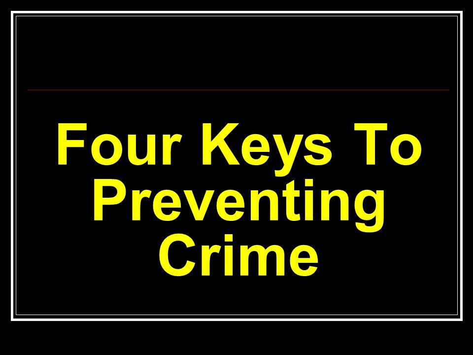 Four Keys To Preventing Crime