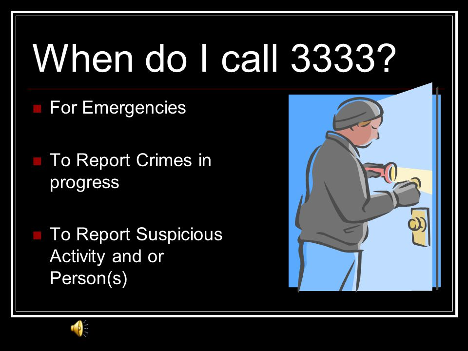 When do I call 3333 For Emergencies To Report Crimes in progress