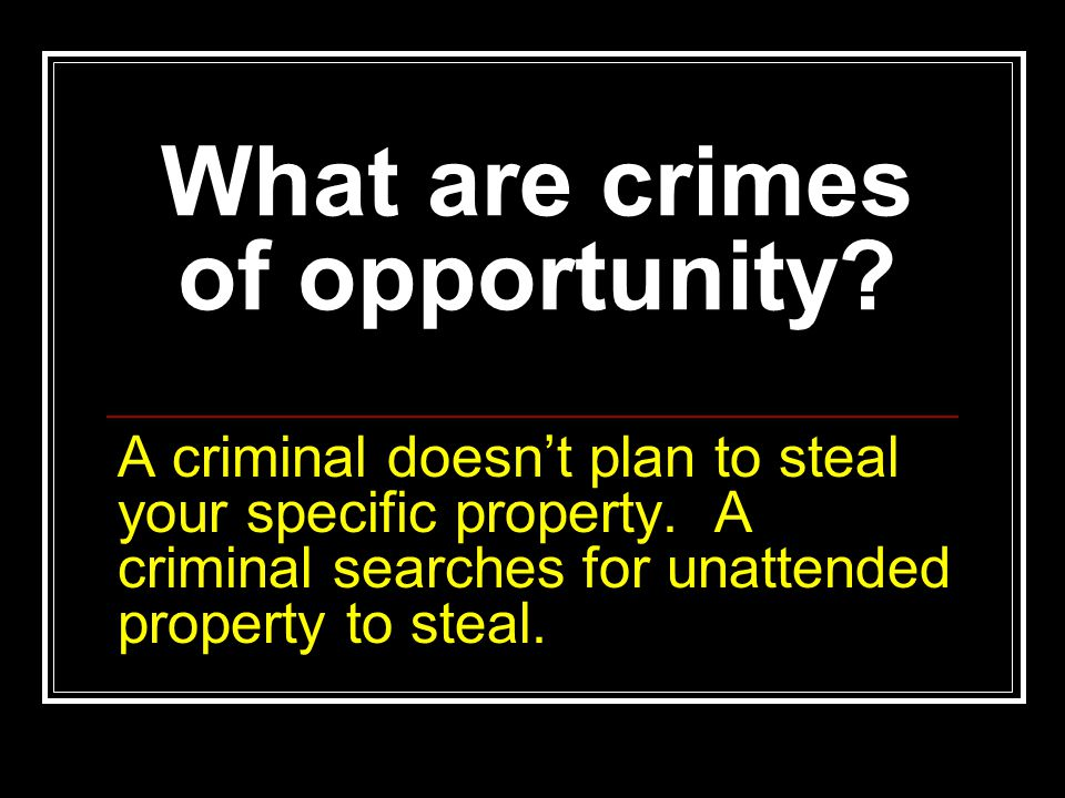 What are crimes of opportunity