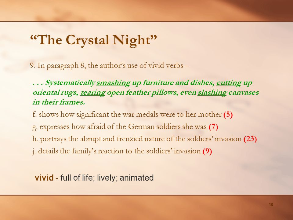 The Crystal Night 9. In paragraph 8, the author's use of vivid verbs –