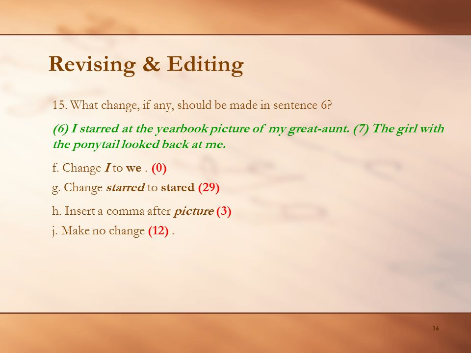 Revising & Editing 15. What change, if any, should be made in sentence 6