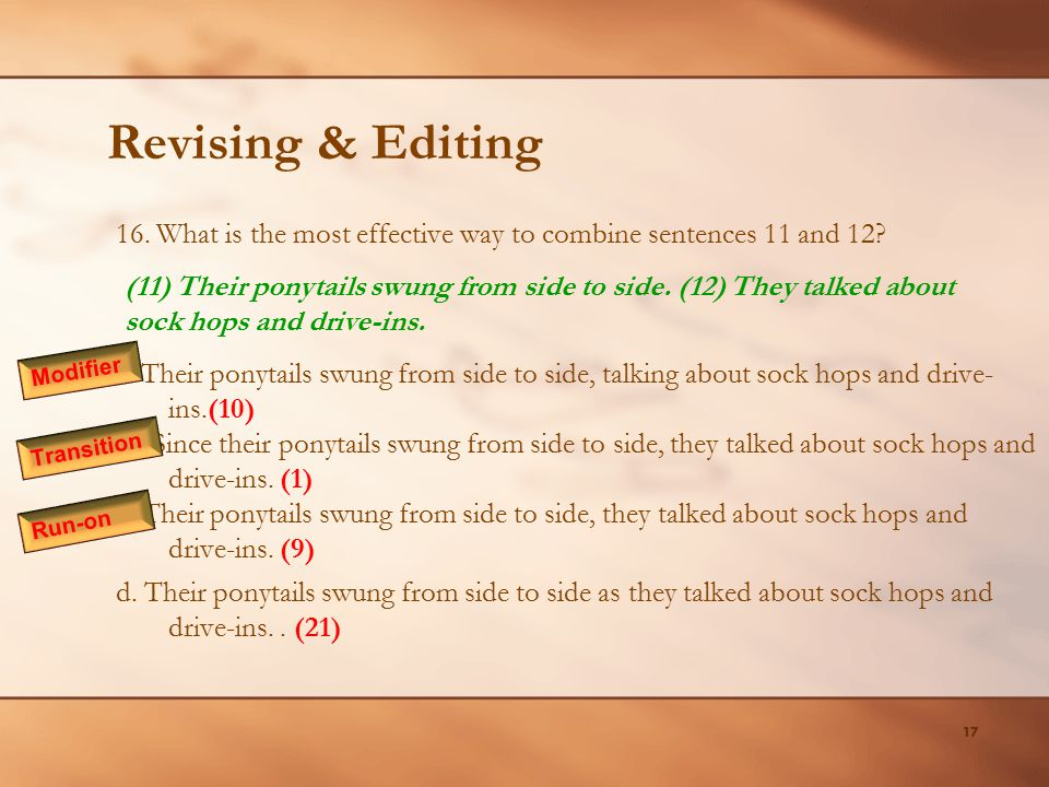 Revising & Editing 16. What is the most effective way to combine sentences 11 and 12
