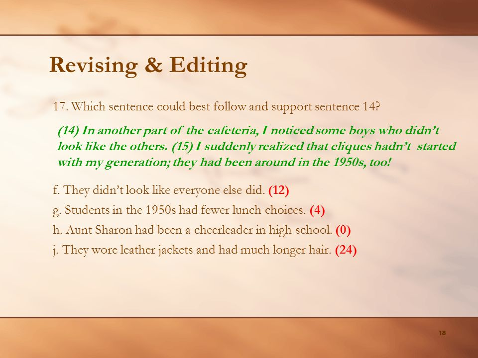 Revising & Editing 17. Which sentence could best follow and support sentence 14