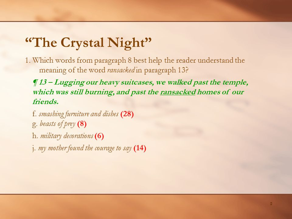 The Crystal Night 1. Which words from paragraph 8 best help the reader understand the meaning of the word ransacked in paragraph 13