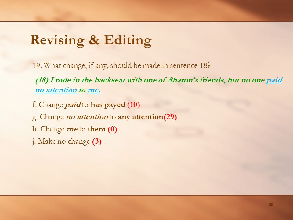 Revising & Editing 19. What change, if any, should be made in sentence 18