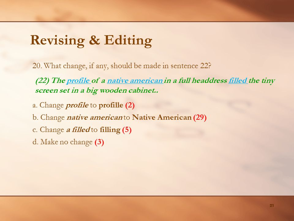 Revising & Editing 20. What change, if any, should be made in sentence 22