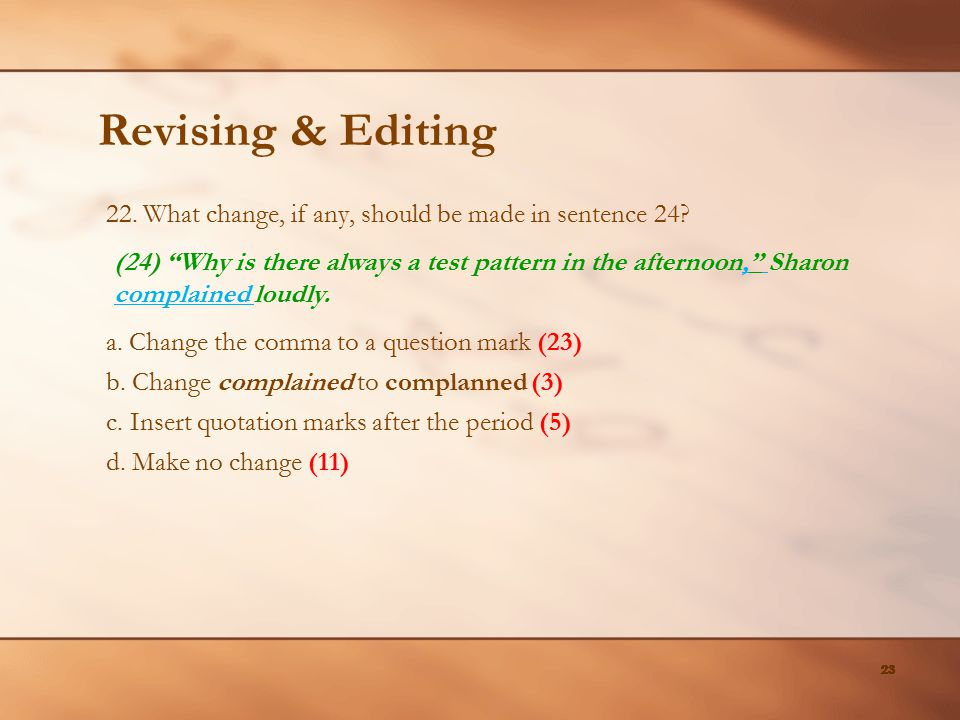 Revising & Editing 22. What change, if any, should be made in sentence 24
