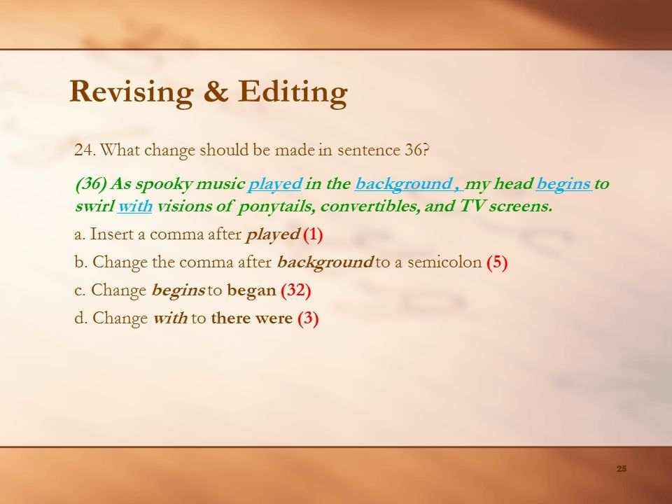 Revising & Editing 24. What change should be made in sentence 36