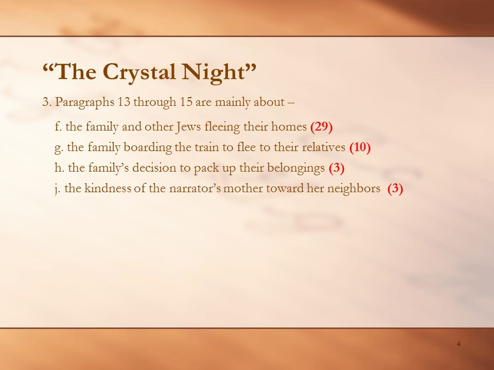 The Crystal Night 3. Paragraphs 13 through 15 are mainly about –