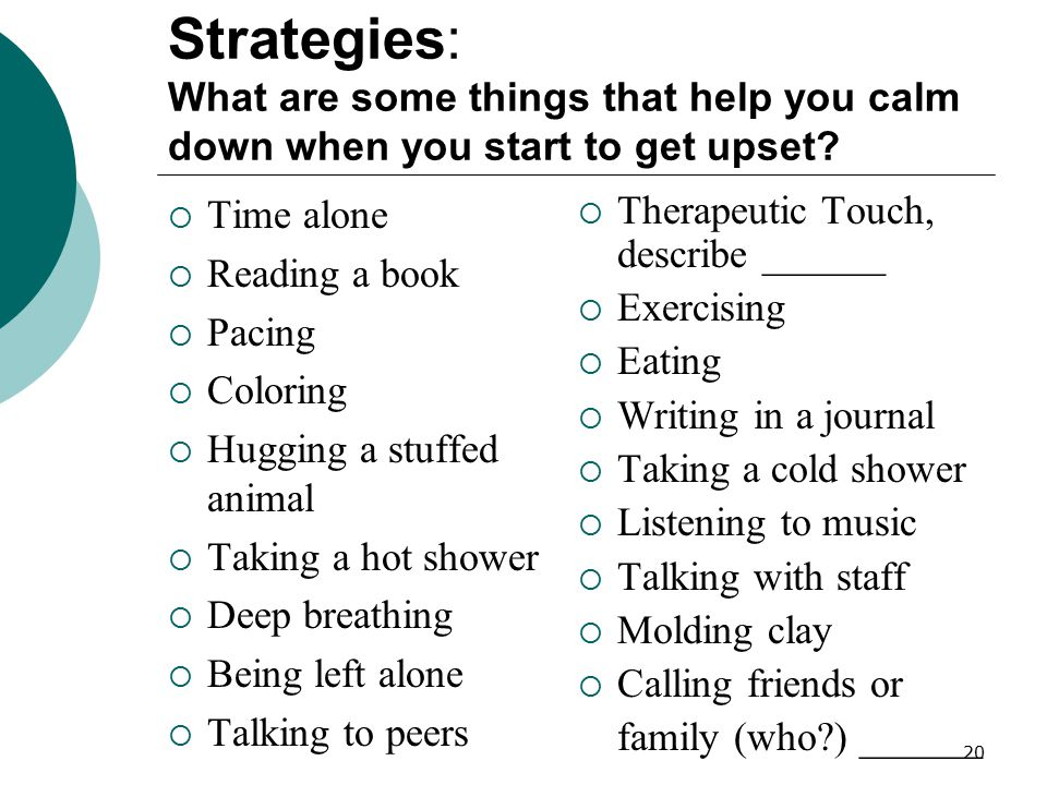 Strategies: What are some things that help you calm down when you start to get upset