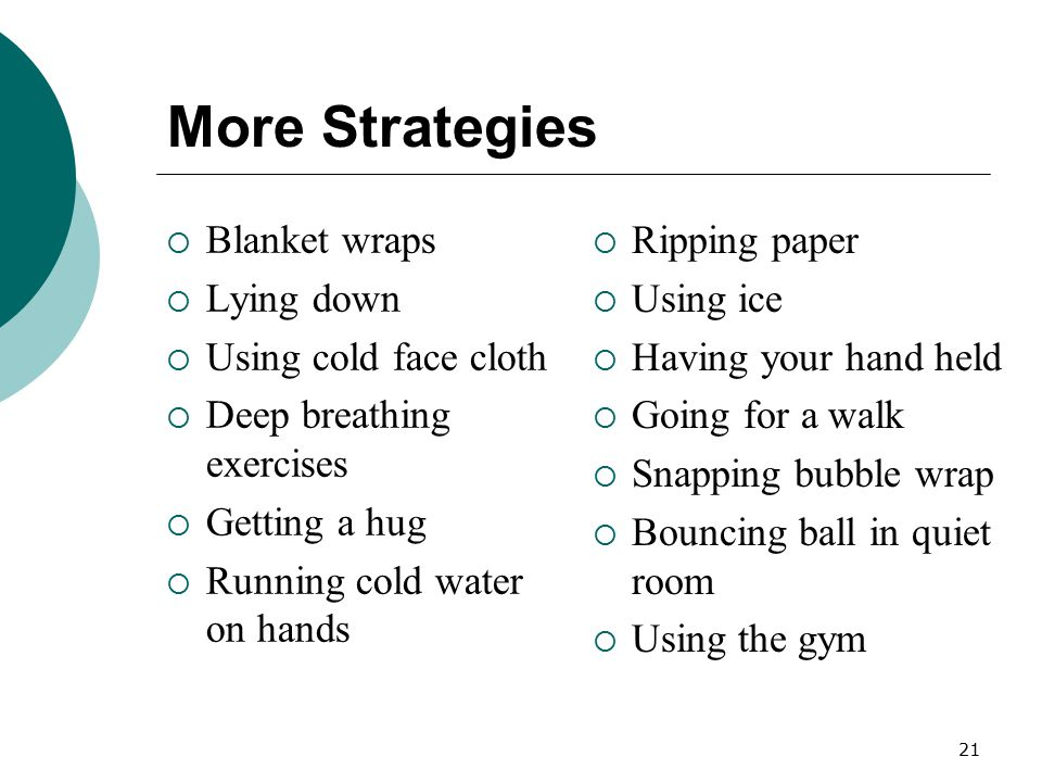 More Strategies Blanket wraps Lying down Using cold face cloth