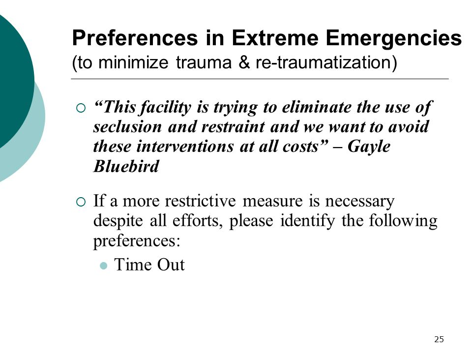 Preferences in Extreme Emergencies (to minimize trauma & re-traumatization)
