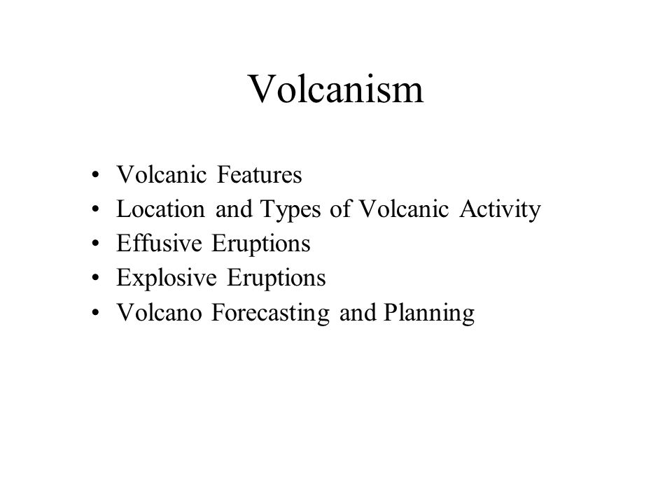 Volcanism Volcanic Features Location and Types of Volcanic Activity