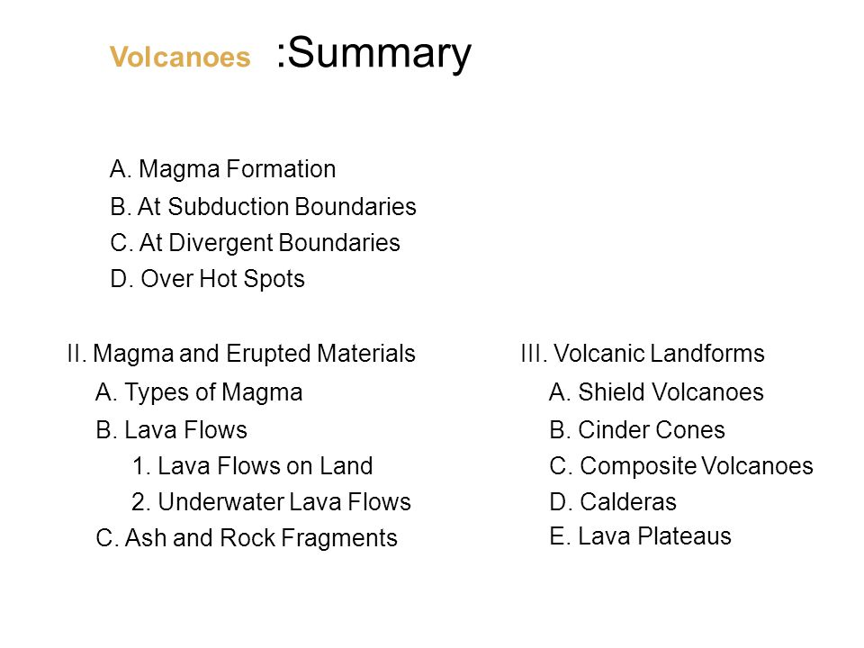 :Summary Volcanoes A. Magma Formation B. At Subduction Boundaries