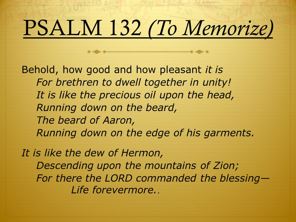 PSALM 132 (To Memorize)