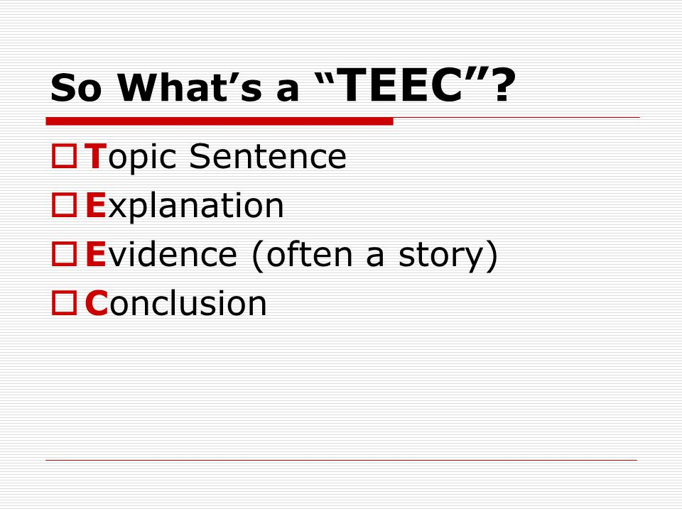 So What's a TEEC Topic Sentence Explanation