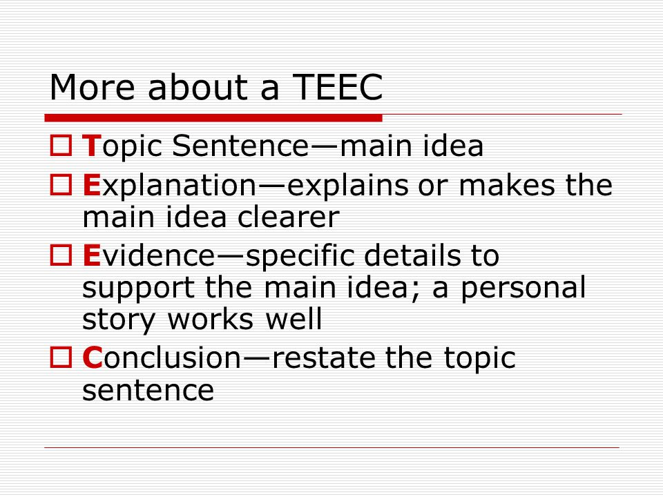 More about a TEEC Topic Sentence—main idea