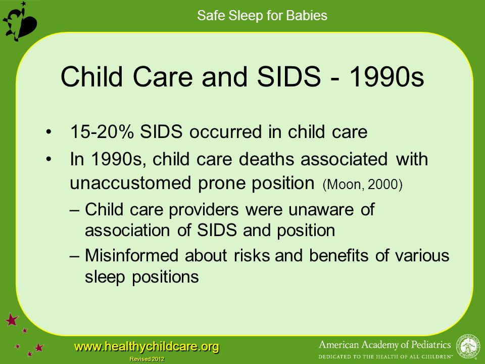 Child Care and SIDS - 1990s 15-20% SIDS occurred in child care