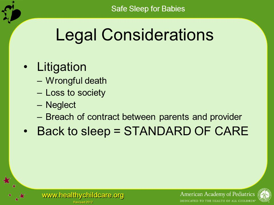 Legal Considerations Litigation Back to sleep = STANDARD OF CARE