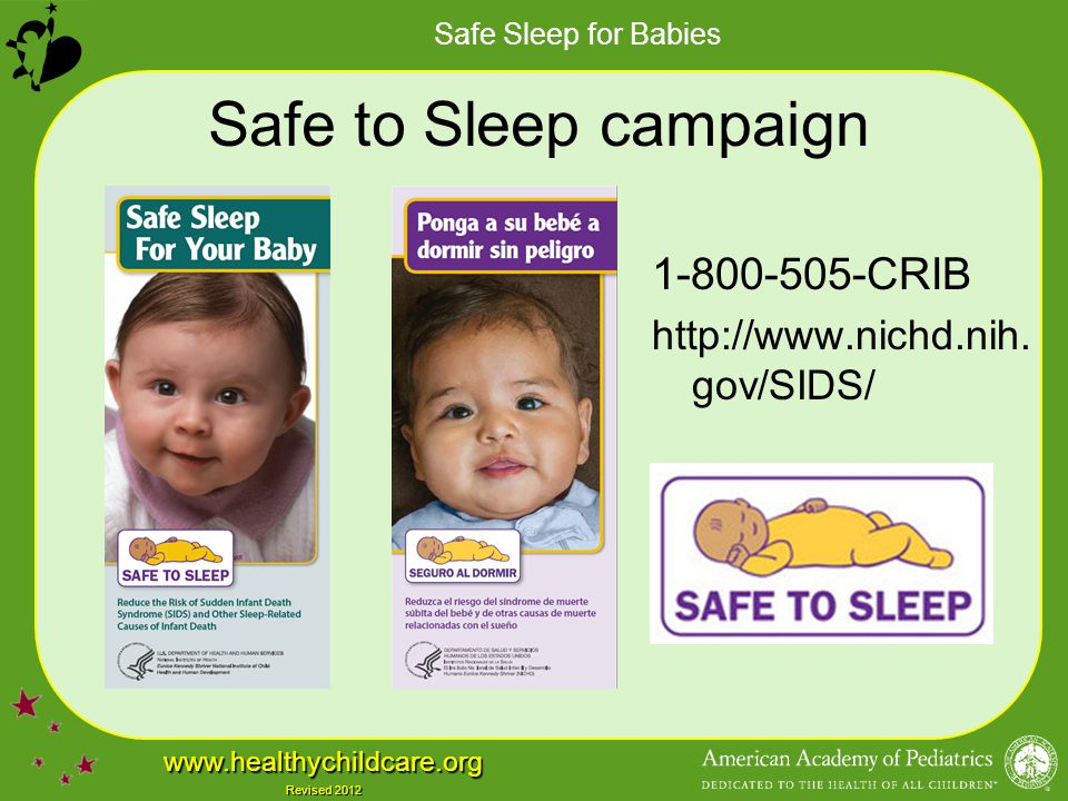 Safe to Sleep campaign 1-800-505-CRIB http://www.nichd.nih.gov/SIDS/