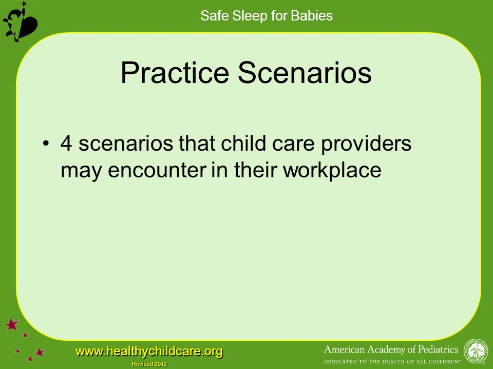 Practice Scenarios 4 scenarios that child care providers may encounter in their workplace.