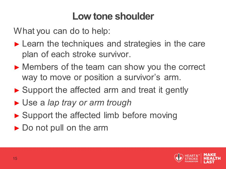 Low tone shoulder What you can do to help: