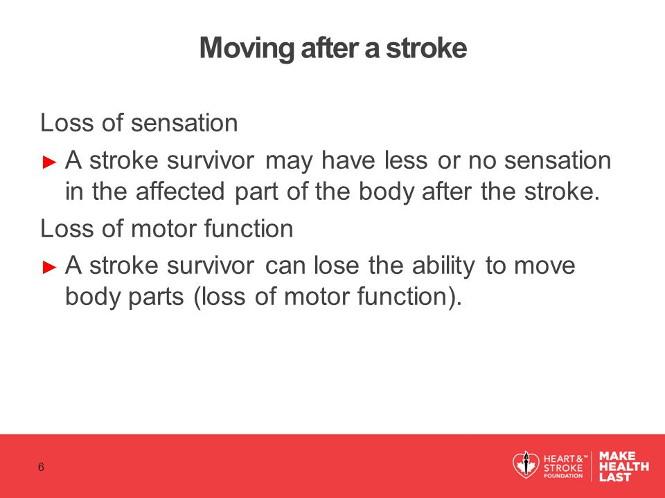 Moving after a stroke Loss of sensation