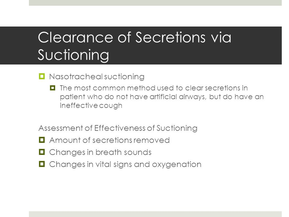 Clearance of Secretions via Suctioning
