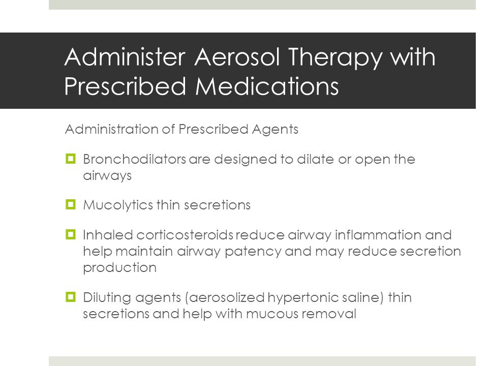 Administer Aerosol Therapy with Prescribed Medications