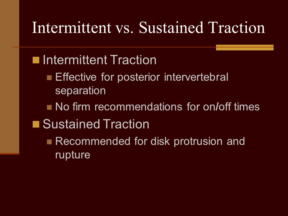 Intermittent vs. Sustained Traction