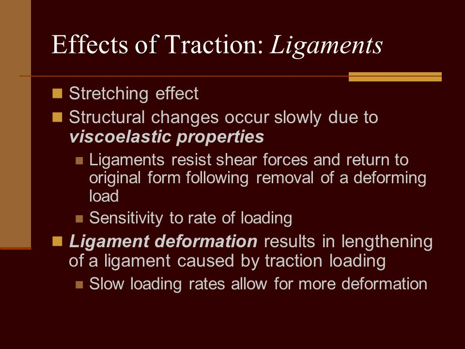 Effects of Traction: Ligaments