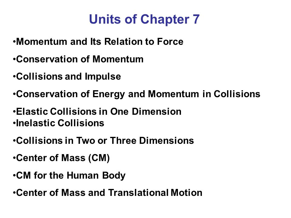 Units of Chapter 7 Momentum and Its Relation to Force