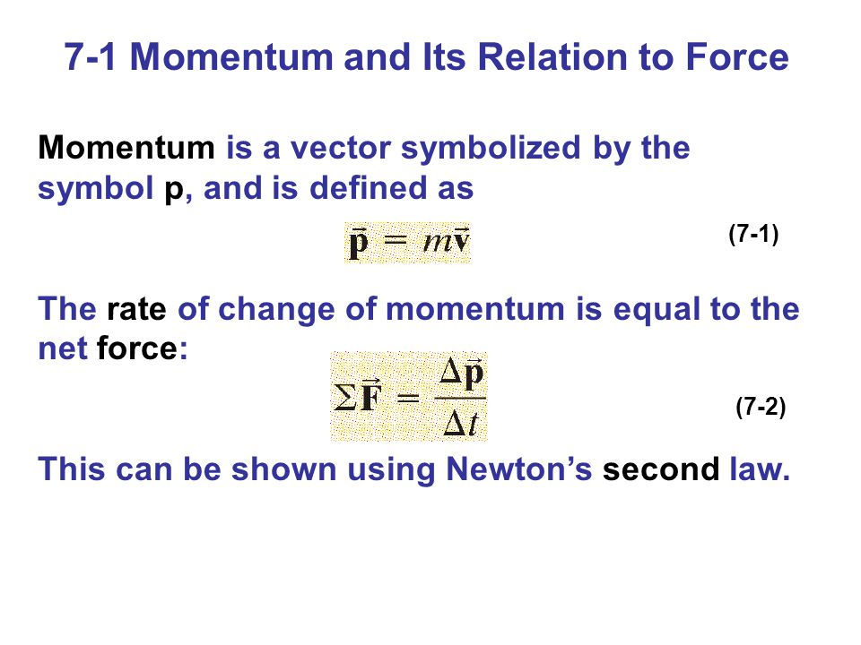7-1 Momentum and Its Relation to Force