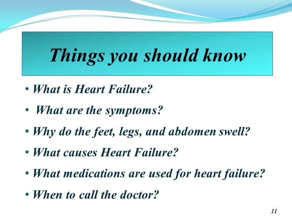 Things you should know What is Heart Failure What are the symptoms