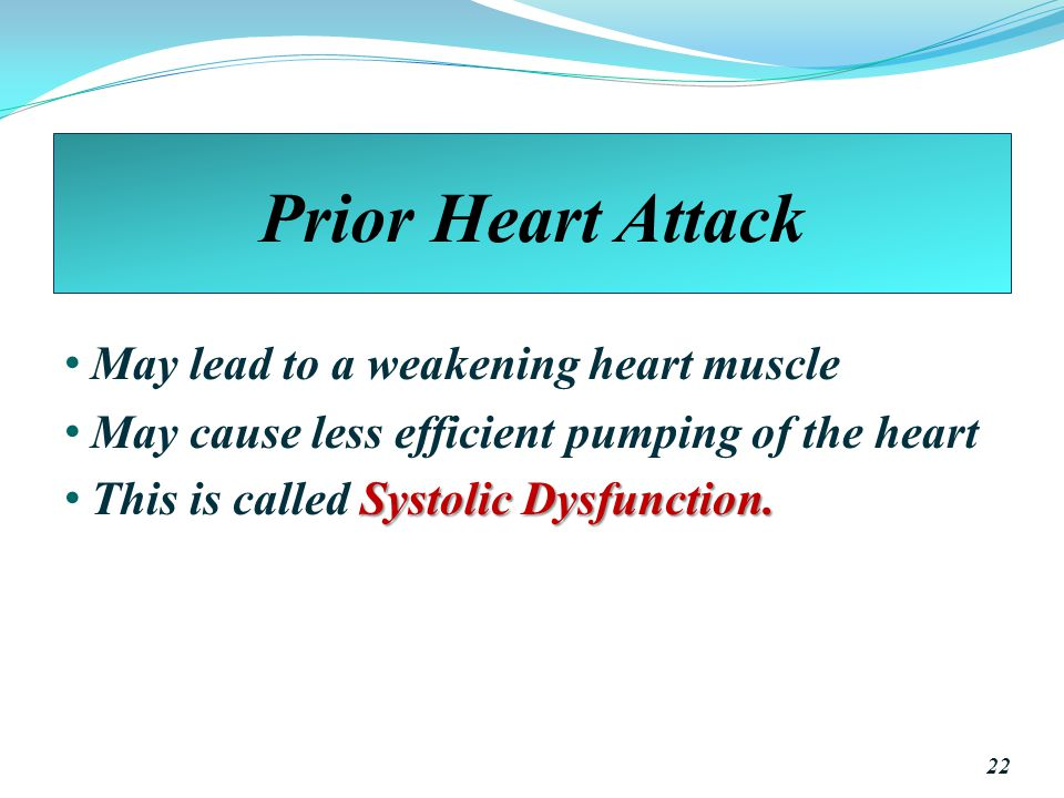 Prior Heart Attack May lead to a weakening heart muscle