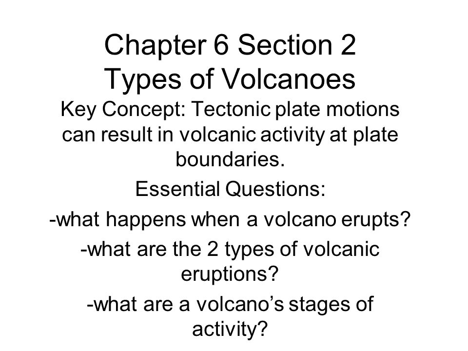 Chapter 6 Section 2 Types of Volcanoes