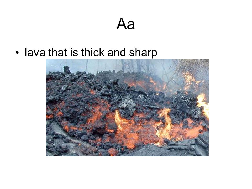 Aa lava that is thick and sharp
