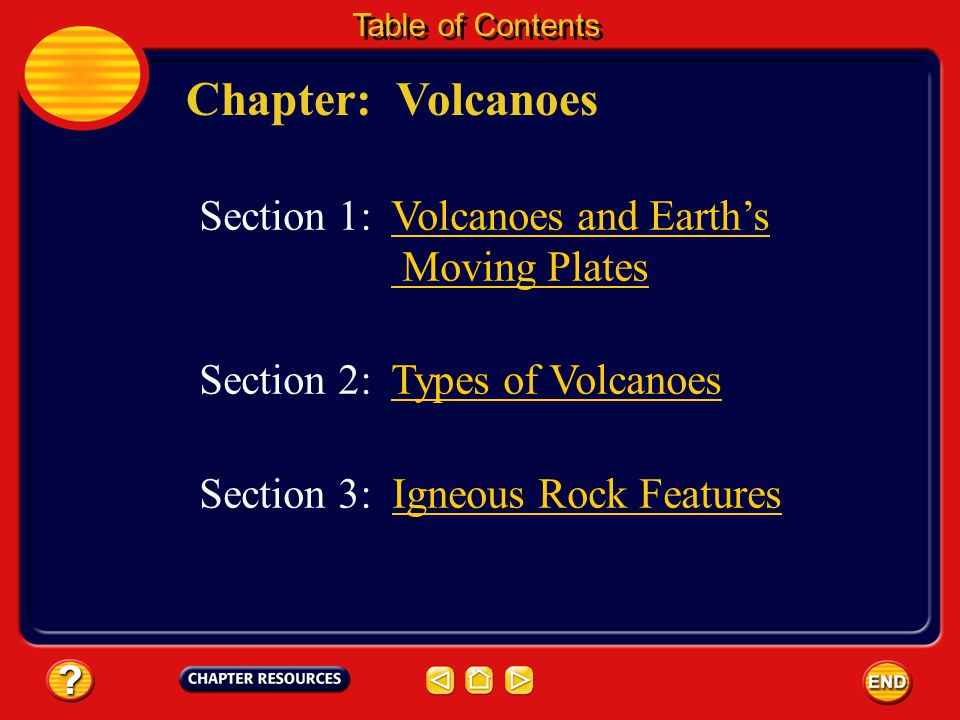 Chapter: Volcanoes Section 1: Volcanoes and Earth's Moving Plates