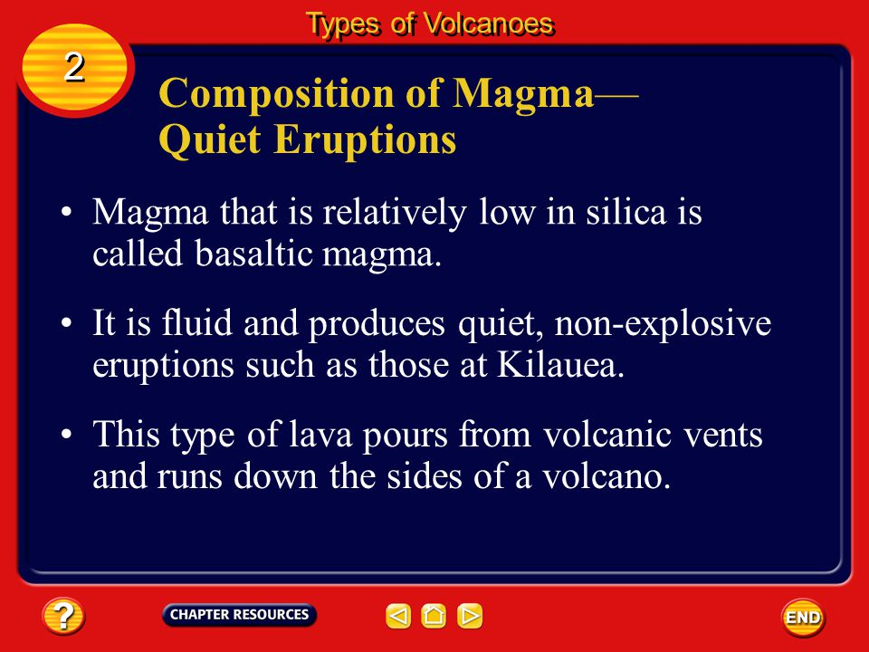 Composition of Magma— Quiet Eruptions