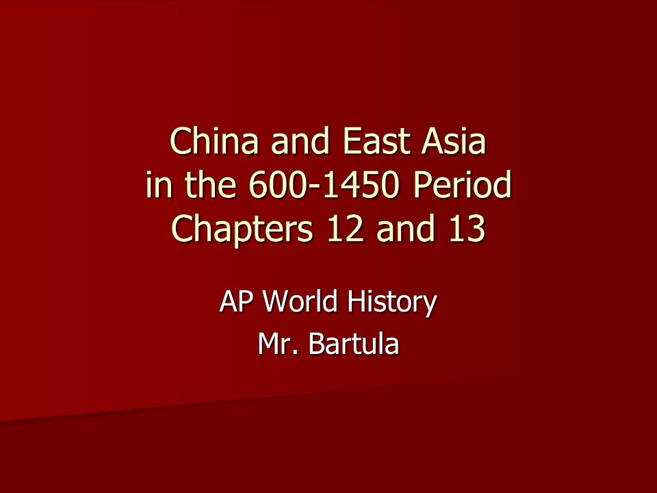 China and East Asia in the 600-1450 Period Chapters 12 and 13