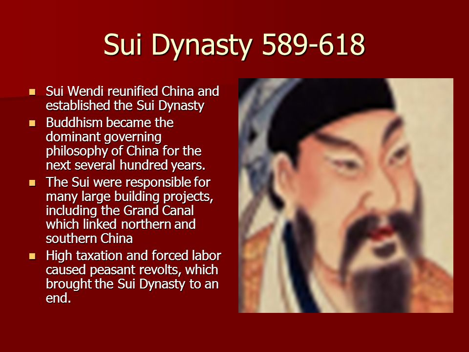 Sui Dynasty 589-618 Sui Wendi reunified China and established the Sui Dynasty.