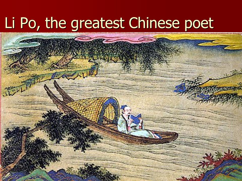 Li Po, the greatest Chinese poet