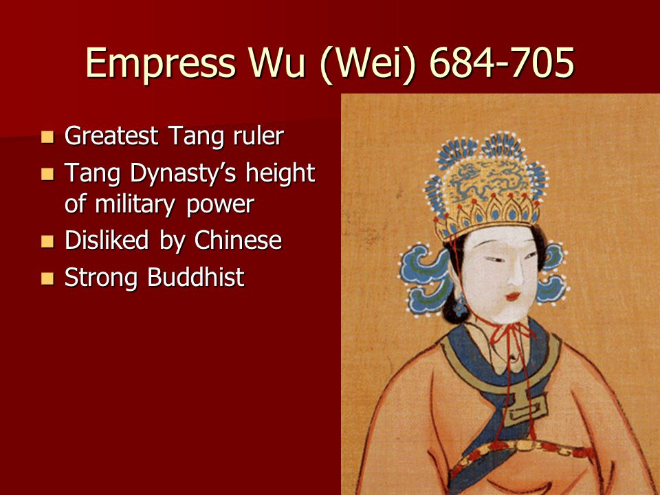 Empress Wu (Wei) 684-705 Greatest Tang ruler