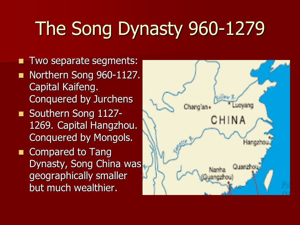 The Song Dynasty 960-1279 Two separate segments: