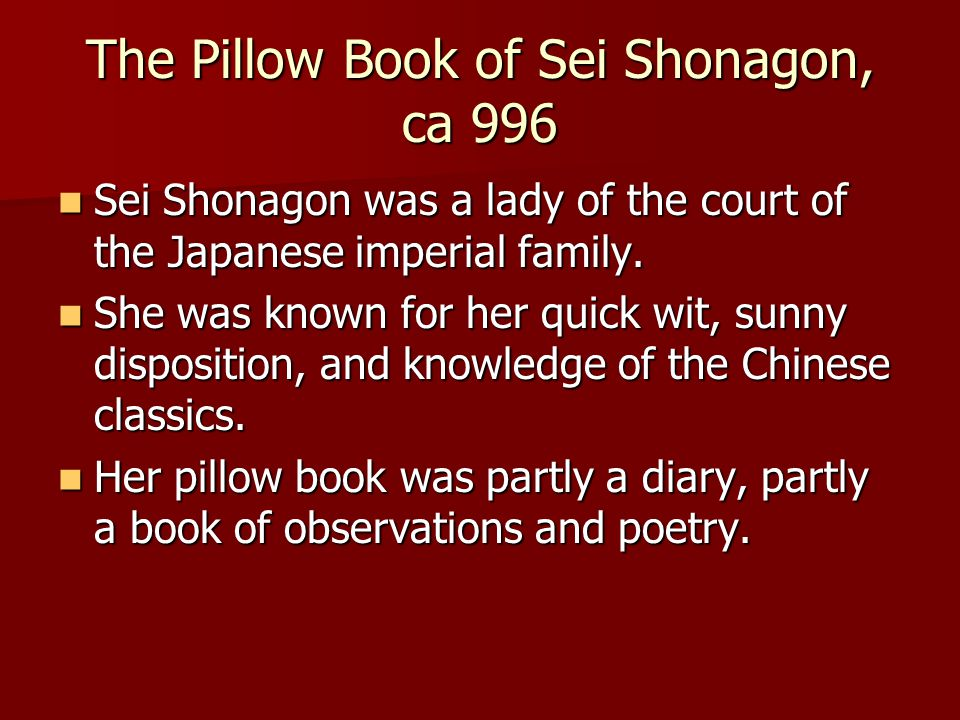 The Pillow Book of Sei Shonagon, ca 996