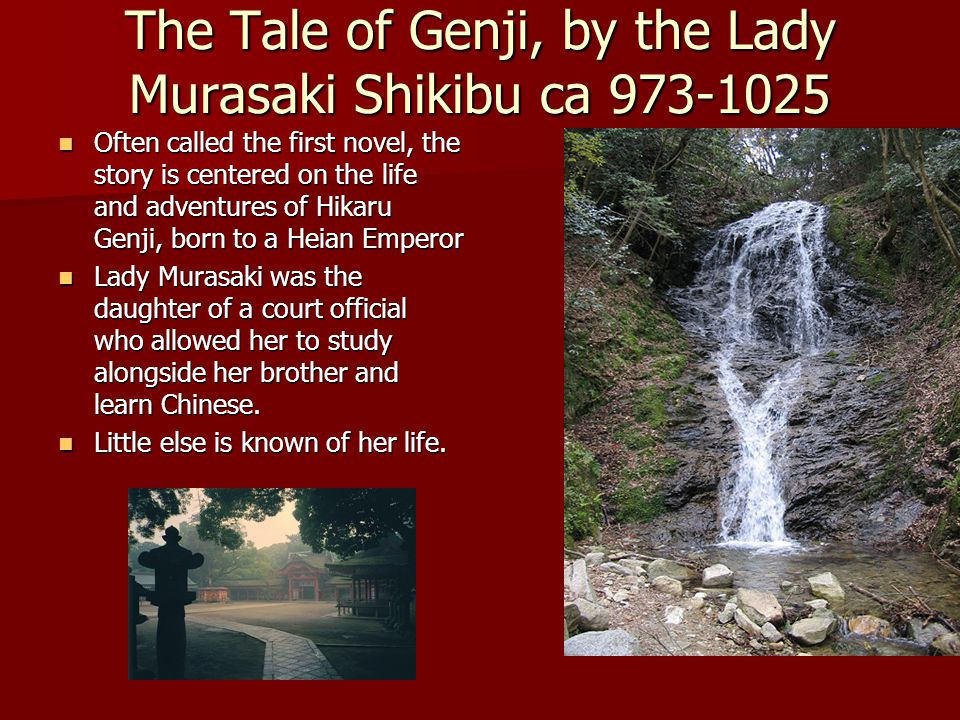 The Tale of Genji, by the Lady Murasaki Shikibu ca 973-1025