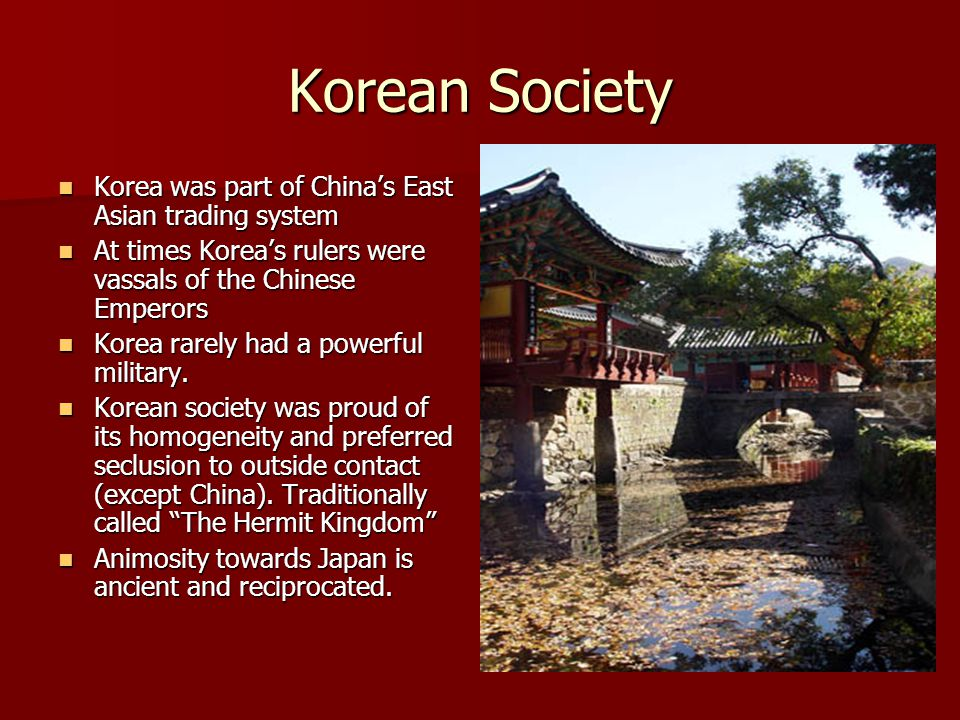 Korean Society Korea was part of China's East Asian trading system
