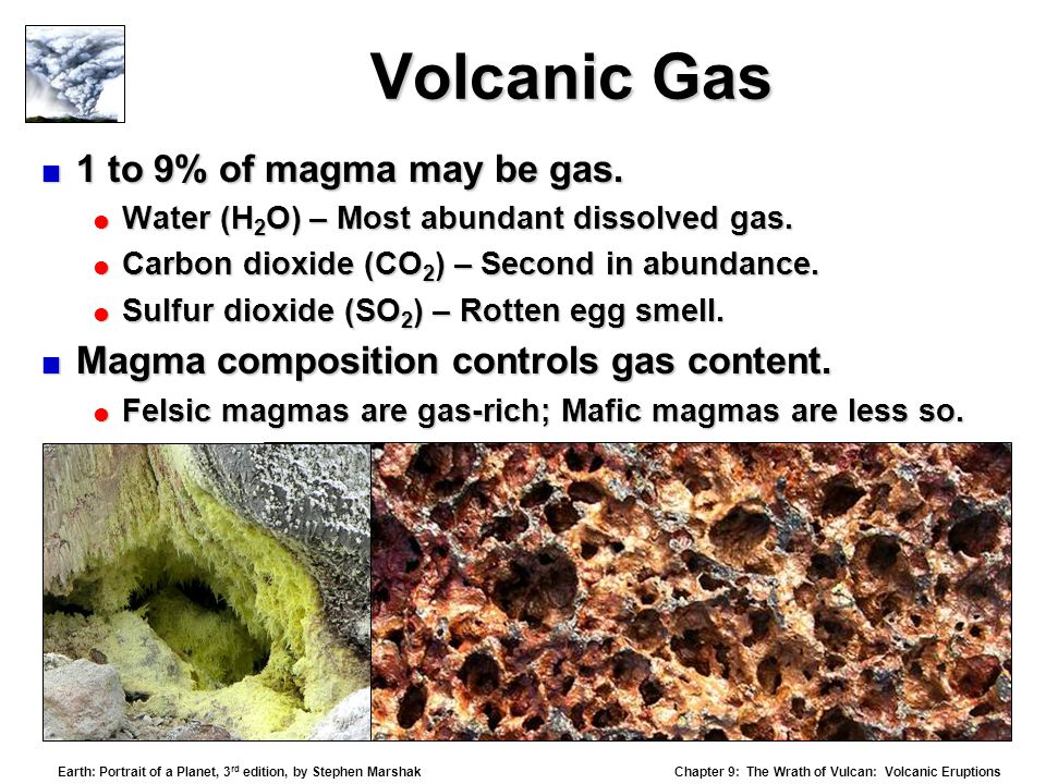Volcanic Gas 1 to 9% of magma may be gas.
