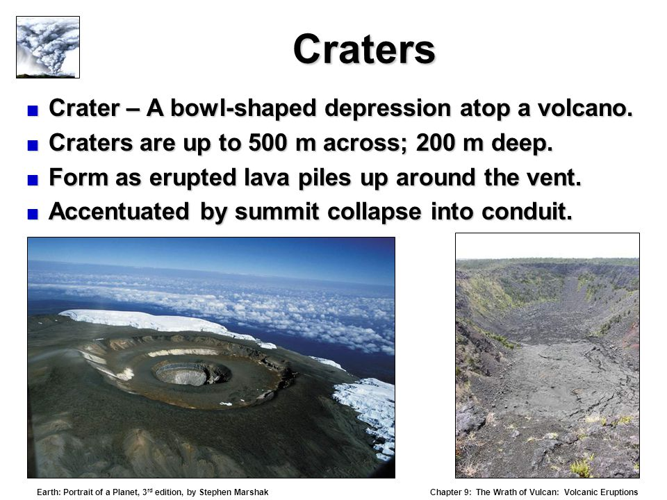 Craters Crater – A bowl-shaped depression atop a volcano.